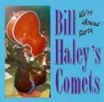 BILL HALEYïS COMETS  WEïRE GONNA PARTY  CD  HYDRA