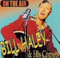 BILL HALEY & THE COMETS  On The Air  CD  HYDRA