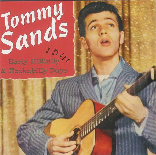 TOMMY SANDS  Early Hillbilly & Rockabilly Days  CD  HYDRA
