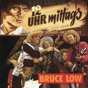 BRUCE LOW  12 Uhr Mittags  CD  BEAR FAMILY