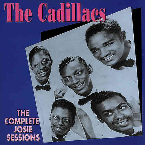 CADILLACS  The Complete Josie Sessions  CD  BEAR FAMILY