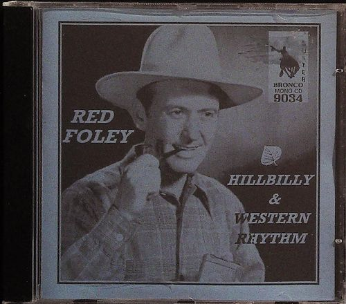 RED FOLEY  Hillbilly & Western Rhythm  CD  BRONCO BUSTER