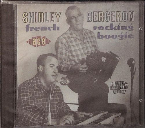 SHIRLEY BERGERON  French Rocking Boogie  CD  ACE