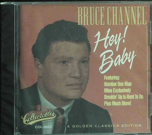 BRUCE CHANNEL  Hey Baby - Golden Classic Edition  CD  COLLECTABLES