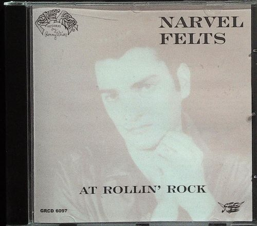 NARVEL FELTS  At Rollin´Rock  CD  GOOFIN