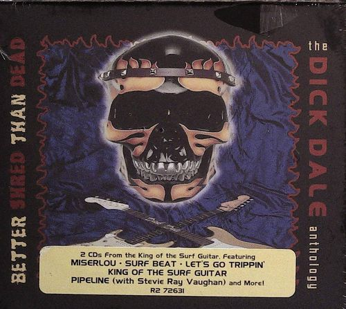 DICK DALE  Better Shred Than Dead (2CDs)  CD  RHINO