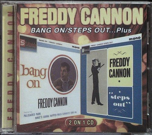 FREDDY CANNON  Bangs On/Steps Out..Plus  CD  SEE FOR MILES