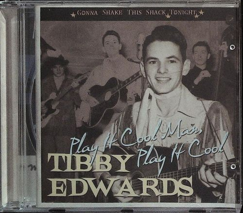 TIBBY EDWARDS  Play It Cool Man-Gonna Shake  CD  BEAR FAMILY