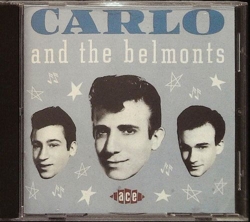 CARLO & BELMONTS  Carlo & The Belmonts  CD  ACE