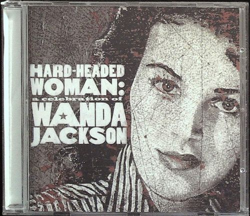 VARIOUS ARTISTS  Hard Headed Woman -A Celebration Of Wanda Jackson  CD  BLOODSHOT
