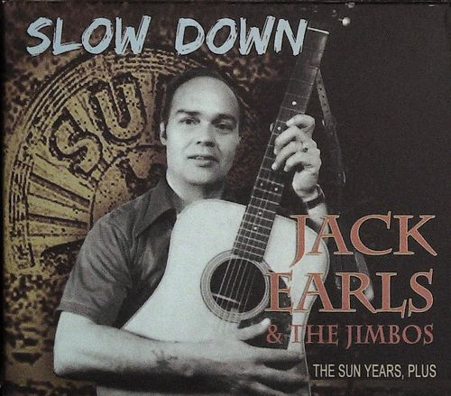 JACK EARLS  Slow Down - SUN Years (2 CDs)  CD  BEAR FAMILY