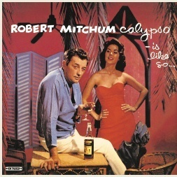 ROBERT MITCHUM  Calypso - Is Like So  LP  BEAR FAMILY