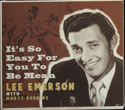 LEE EMERSON  It´s So Easy For You To Be Mean  CD  BEAR FAMILY