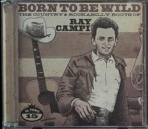 RAY CAMPI  Born To Be Wild  CD  EL TORO