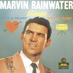 MARVIN RAINWATER  Sings- With A Heart, With A Beat  LP  BEAR  FAMILY