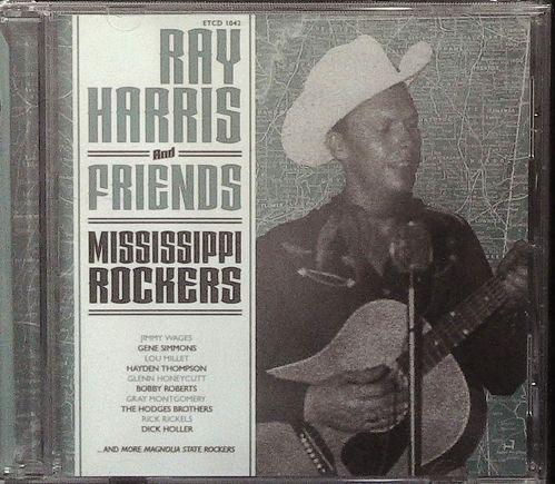 RAY HARRIS and Friends Mississippi Rockers  CD  EL TORO
