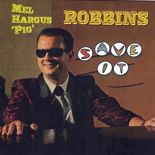 MEL HARGUS PIG ROBBINS  - Save It