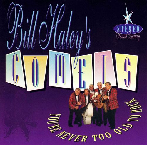 BILL HALEY´s COMETS  -  You´re Never Too Old To Rock  - CD - HYDRA