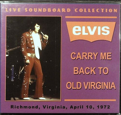 ELVIS - Live Soundboard Collection - Carry Me Back To Old Virginia -Richmond 1972 - CD LSC