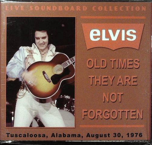 ELVIS - Live Soundboard Collection - Old Times They Are Not Forgotten - Tuscaloosa 1976 - CD LSC