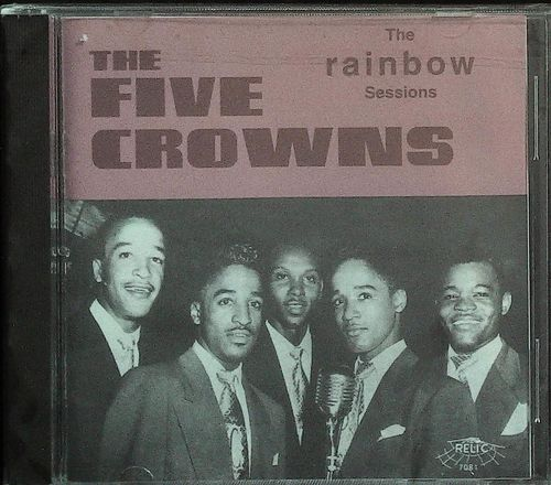 THE FIVE CROWNS - The Rainbow Sessions - CD Relic